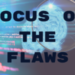 Focus on the Flaws: Strengthen your Security Posture