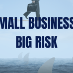 Small Business, Big Risk