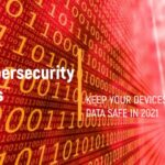 9 Cybersecurity Tips to Keep Your Device and Data Safe